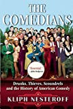 Image of The Comedians: Drunks, Thieves, Scoundrels, and the History of American Comedy