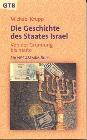 Die Geschichte des Staates Israel. Von der Gründung bis heute. Ein Nes Ammim Buch