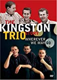 Kingston Trio Story: Wherever We May Go [DVD] [Import]
