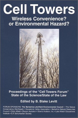 Cell Towers-Wireless Convenience? Or Enviromental Hazard?