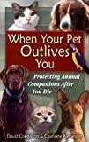 When Your Pet Outlives You, David Congalton and Charlotte Alexander, 0939165449
