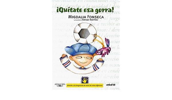 Quitate ESA Gorra! - Derecho a la Integracion - 5 (Derechos Del Nino) (Spanish Edition) (Spanish) Hardcover – November 1, 2000