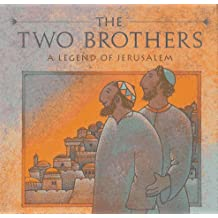 The Two Brothers: A Legend of Jerusalem