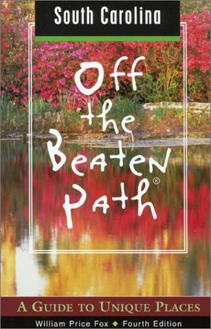 Read Online South Carolina Off the Beaten Path, 4th: A Guide to Unique Places (Off the Beaten Path Series) PDF ePub fb2 ebook