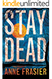 Stay Dead (Elise Sandburg Series Book 2)