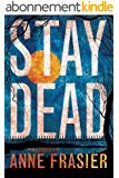 Stay Dead (Elise Sandburg Series Book 2) (English Edition)