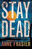Stay Dead (Elise Sandburg Book 2) (English Edition)