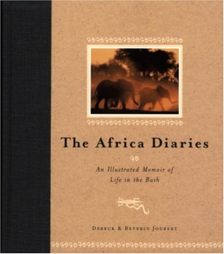 The Africa Diaries: An Illustrated Memoir of Life in the Bush by Brand: Adventure Press/National Geographic