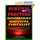 Survival Preppers Doomsday Survival Checklist: Prepare Professional Survival & First Aid Kits for Your Home, Bunker, Auto, Work, and Bug-Out Bag