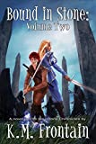 Bound in Stone: Volume Two (The Soulstone Chronicles Book 2)