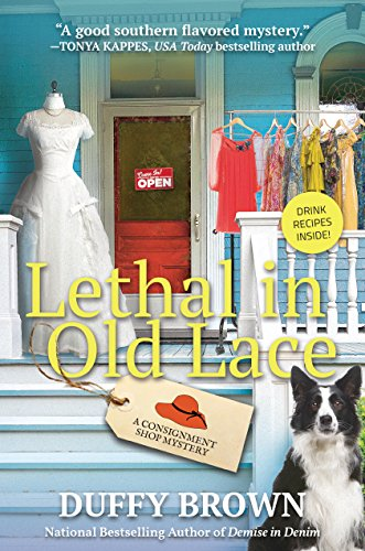 Lethal in Old Lace: A Consignment Shop Mystery by [Duffy Brown]