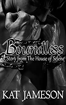 Boundless: A Story from The House of Selene (Stories from The House of Selene Book 1) by [Jameson, Kat]