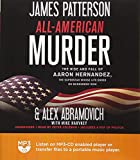 All-American Murder: The Rise and Fall of Aaron Hernandez, The Superstar Whose Life Ended on Murderer's Row: includes PDF of photos