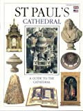 St. Paul s Cathedral: A Guide to the Cathedral (English Edition)