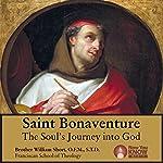 Saint Bonaventure: The Soul's Journey into God | Br. William Short OFM STL STD