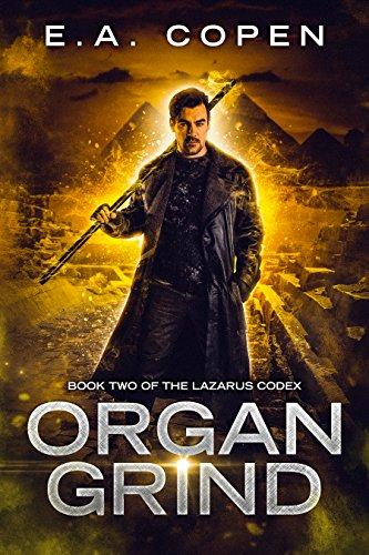 - Organ Grind (The Lazarus Codex Book 2)