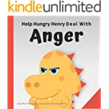 Help Hungry Henry Deal with Anger : An Interactive Picture Book About Anger Management