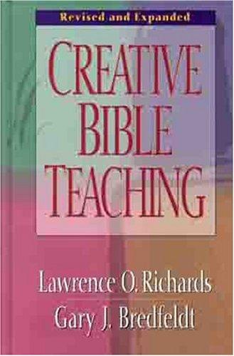 Creative Bible Teaching Gary Bredfeldt and Larry Richards