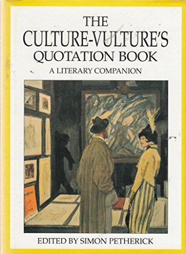 The Culture-Vulture's Quotation Book : A Literary Companion - Simon Petherick