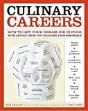 Culinary Careers: How to Get Your Dream Job in Food with Advice from Top Culinary Professionals