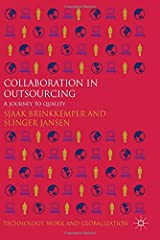 Collaboration in Outsourcing: A Journey to Quality (Technology, Work and Globalization) Paperback