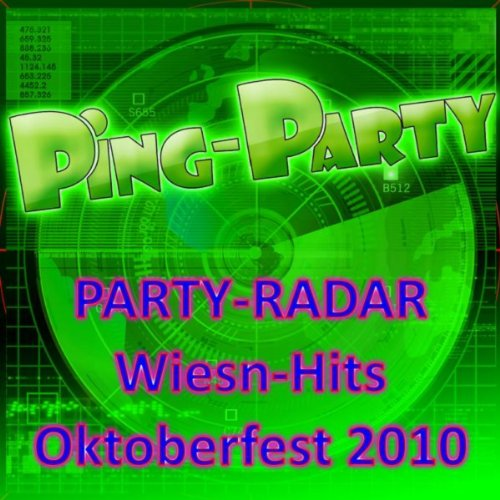 Ping -Party - Party-Radar Wiesn-Hits Oktoberfest 2010 (German Beerfest Munich - Beer Festival - Drinking Songs Party ()