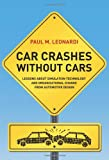 Car Crashes Without Cars : Simulation Technology and Organizational Change in Automotive Engineering, Leonardi, Paul M., 0262017849