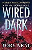 Wired Dark (Paradise Crime)