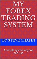 My Forex Trading System a simple system anyone can use