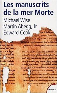 Les manuscrits de la mer Morte par Edward M. Cook
