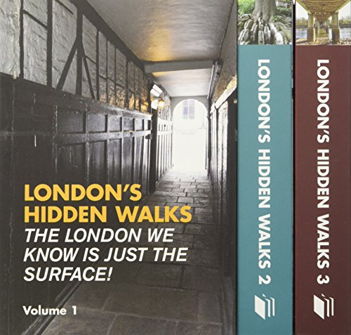 London's Hidden Walks: Volumes 1-3 (Best London Underground Stations)