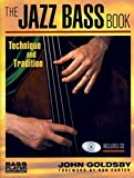 Jazz Bass Book: Technique and Tradition (Bass Player Musician's Library)