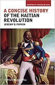 why was the haitian revolution important The shortest account which one typically hears of the haitian revolution is that the slaves rose up in 1791 and by  it is important to note at the outset that.