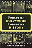 """Forgotten Hollywood Forgotten History - Starring the Great Character Actors of Hollywood's Golden Age"" av Manny Pacheco"