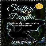 Shifters of Draglin: The Draglin Series, Book 1 | Kase Palmer