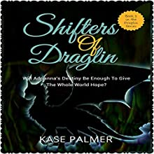 Shifters of Draglin: The Draglin Series, Book 1 Audiobook by Kase Palmer Narrated by Claire Calverley