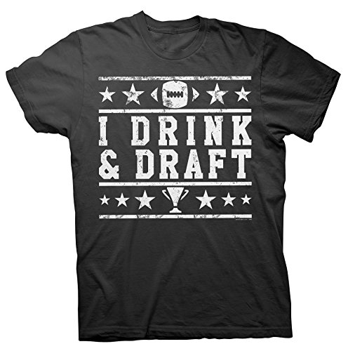 I Drink And Draft - Fantasy Football - Distressed Print Funny Sports T-Shirt - Black