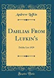 Amazon / Forgotten Books: Dahlias From Lufkin s Dahlia List 1929 Classic Reprint (Andrew Lufkin)