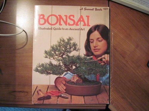 Bonsai: Culture and Care of Miniature Trees (A Sunset Book)