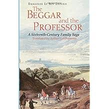 The Beggar and the Professor: A Sixteenth-Century Family Saga