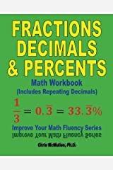 Fractions, Decimals, & Percents Math Workbook (Includes Repeating Decimals): Improve Your Math Fluency Series Paperback