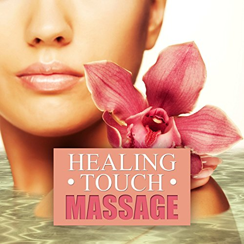 Healing Touch: Soft Massage, New Age Spa Music