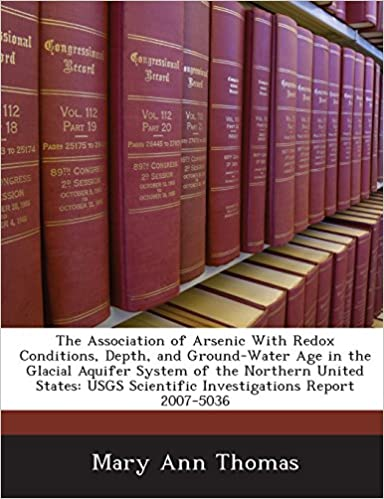 The Association of Arsenic with Redox Conditions, Depth, and Ground-Water Age in the Glacial Aquifer System of the Northern United States: Usgs Scient
