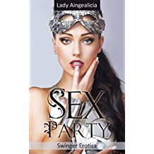 Swingers Stories: Sex Party - Swinger Erotica, Group Sex, Menage Romance Anthology