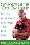 img - for The Senior's Guide to Dog Ownership: How to Love, Care for and Keep Your Best Friend book / textbook / text book