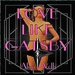 Love Like Gatsby | Alexia Wells