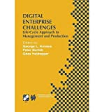 [(Digital Enterprise Challenges: Life-Cycle Approach to Management and Production )] [Author: George L. Kovacs] [Jul-2013]