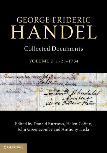 Download George Frideric Handel: Volume 2, 1725-1734: Collected Documents (Collected Documents of George Frideric Handel) pdf