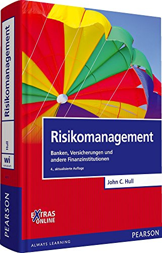 Risikomanagement: Banken, Versicherungen und andere Finanzinstitutionen (Pearson Studium - Economic BWL)