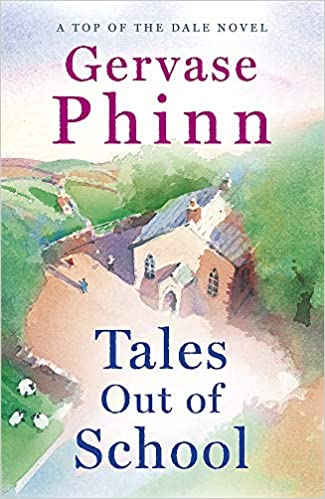Tales Out of School: Book 2 in the delightful new Top of the Dale series by  bestselling author Gervase Phinn: Amazon.co.uk: Phinn, Gervase:  9781473650671: Books